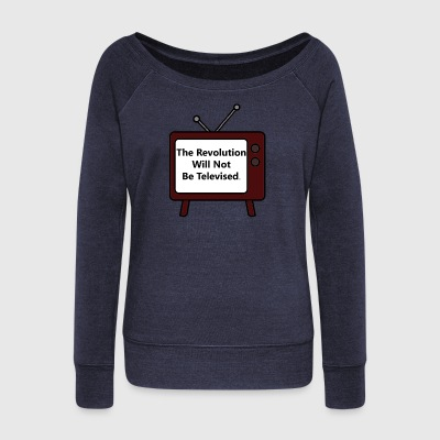 The Revolution Will Not Be Televised - Women's Wideneck Sweatshirt