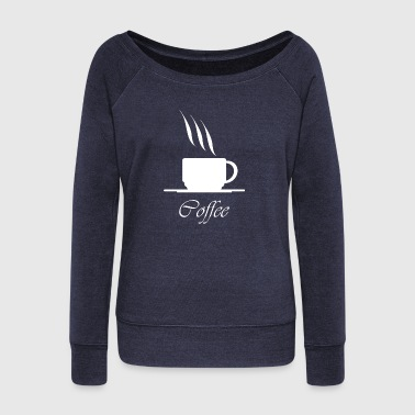 Coffee - Women's Wideneck Sweatshirt
