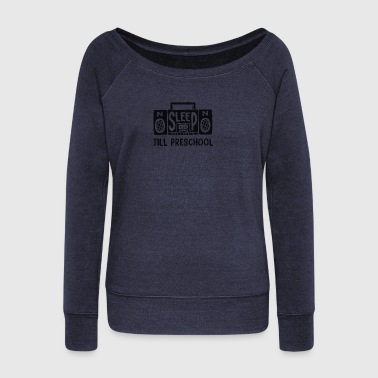 No Sleep Till Preschool - Women's Wideneck Sweatshirt
