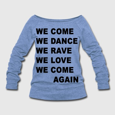 Electro Come Dance Rave - Women's Wideneck Sweatshirt