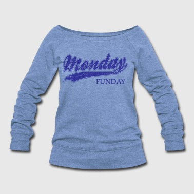 monday funday - Women's Wideneck Sweatshirt