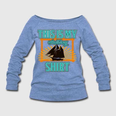 Nautical Sailing - This Is My Sailing Shirt - Women's Wideneck Sweatshirt