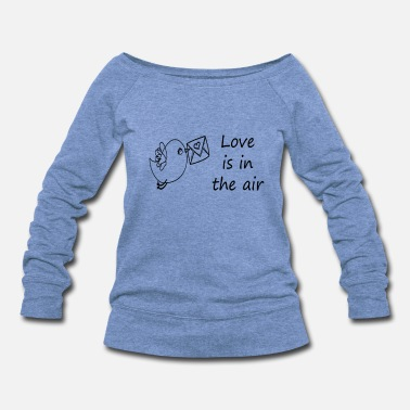 Peep Love is in the air bird wing sparrow beep love - Women's Wideneck Sweatshirt