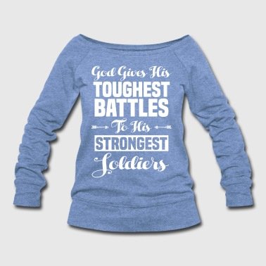 Soldiers Toughest Battles to the Strongest Soldiers - Women's Wideneck Sweatshirt
