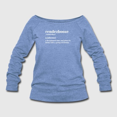 Rendezbooze - Women's Wideneck Sweatshirt