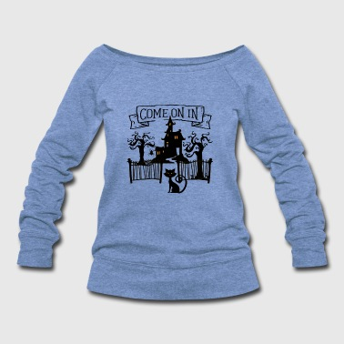 Halloween Haunted house, Come on in - Women's Wideneck Sweatshirt
