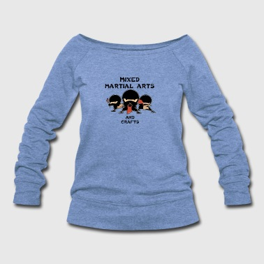 Mixed Martial Arts and Crafts - Women's Wideneck Sweatshirt