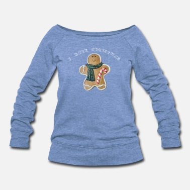 Gingerbread Gingerbread man Hate Christmas - Women's Wideneck Sweatshirt
