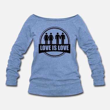 Sex love is love - Women's Wideneck Sweatshirt