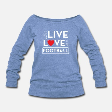 Football Team Football Football Team Funny Gift - Women's Wideneck Sweatshirt