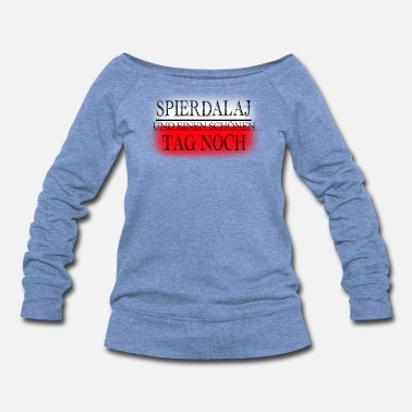 Fashion Spierdalaj and have a nice day german polska style - Women's Wideneck Sweatshirt