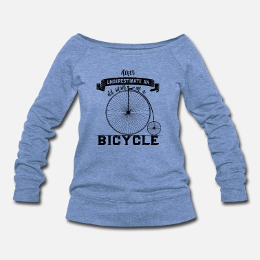 Old Man Never Underestimate an old man on a Bicycle - Women's Wideneck Sweatshirt