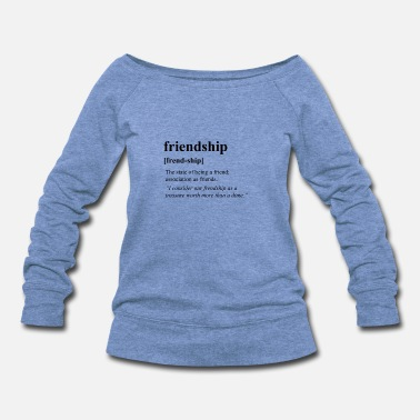 Friendship Friendship - Women's Wideneck Sweatshirt