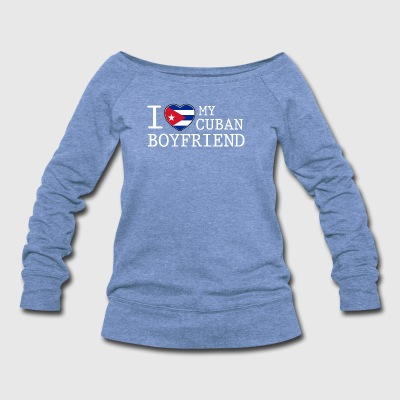 Cuban Boyfriend - Women's Wideneck Sweatshirt