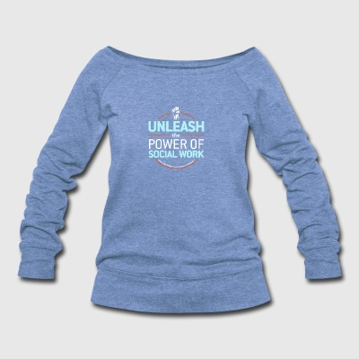 Unleash the Power of Social Work - Women's Wideneck Sweatshirt