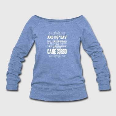 And On The 8th Day God Look Down So God Made A Can - Women's Wideneck Sweatshirt