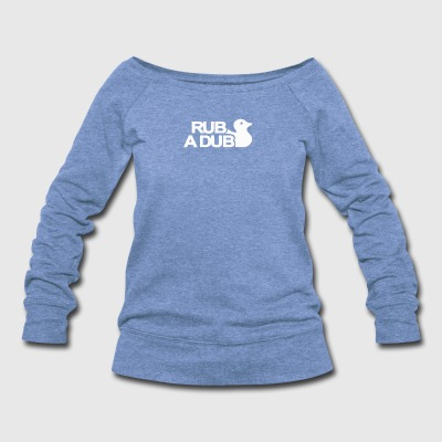 Rub a Dub - Women's Wideneck Sweatshirt