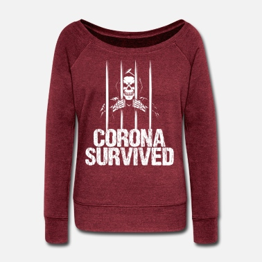 Corona Corona Survived - Women's Wide-Neck Sweatshirt
