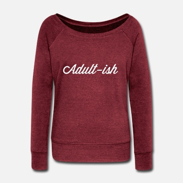 Adult Adult-ish - Women's Wide-Neck Sweatshirt