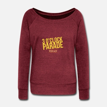Parade parade - Women's Wide-Neck Sweatshirt