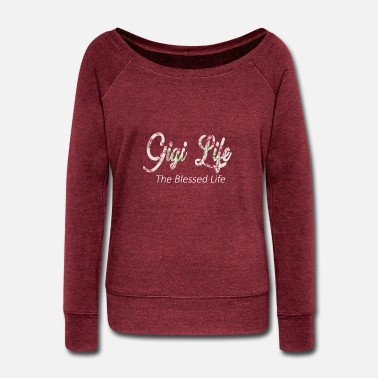 Long Gigi Life Long Sleeve Shirt Gift Mothers day grand - Women's Wide-Neck Sweatshirt