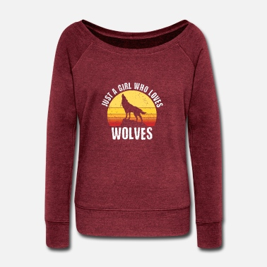 Just Just A Girl Who Loves Wolves For A Wolf Lover - Women's Wide-Neck Sweatshirt