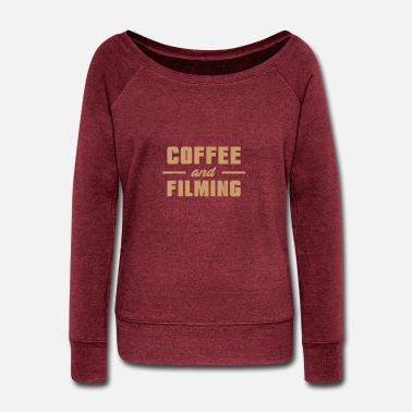 Videography Videographer Coffee Videography Filmmaker T Shirt - Women's Wide-Neck Sweatshirt
