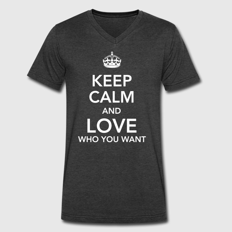 keep calm and love who you want - Men's V-Neck T-Shirt by Canvas