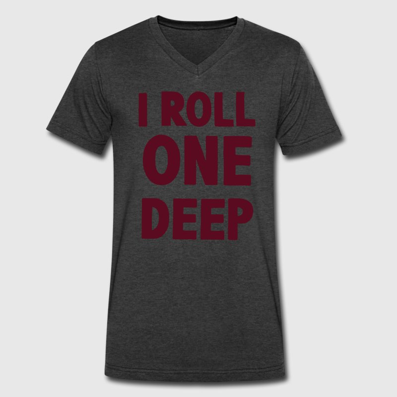 I ROLL ONE DEEP - Men's V-Neck T-Shirt by Canvas