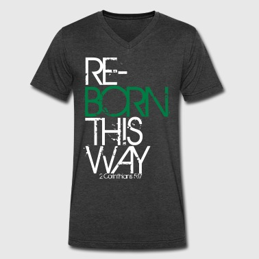 Reborn This Way - Men's V-Neck T-Shirt by Canvas