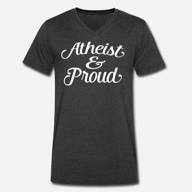 Atheist Slogans atheist and proud - Men's V-Neck T-Shirt by Canvas