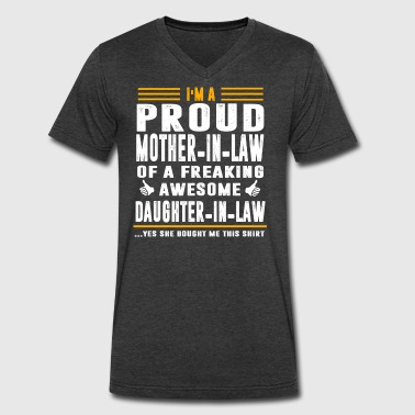 Proud Daughter Of A Freaking Awesome Mother In Law I m A Proud Mother In Law Of A Freaking Awesome - Men's V-Neck T-Shirt by Canvas