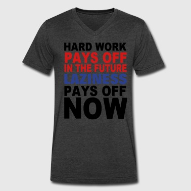HARD WORK PAYS OFF IN THE FUTURE - Men's V-Neck T-Shirt by Canvas