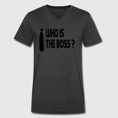 who is the boss - Men's V-Neck T-Shirt by Canvas