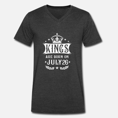 Born In July %26 Kings Are Born On July 26 - Men's V-Neck T-Shirt by Canvas