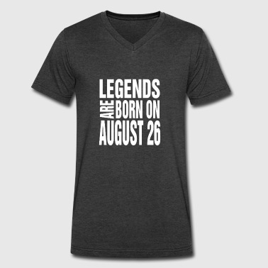 Legends are born on August 26 - Men's V-Neck T-Shirt by Canvas