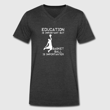 Basketball is importanter than education - Men's V-Neck T-Shirt by Canvas