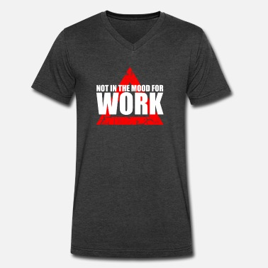 Mood Geek not in the mood for work - Men's V-Neck T-Shirt by Canvas