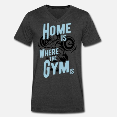 Home Gym Home is where the Gym is, Bodybuilding - Men's V-Neck T-Shirt by Canvas