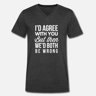 Both Be Wrong Both wrong - Men's V-Neck T-Shirt by Canvas