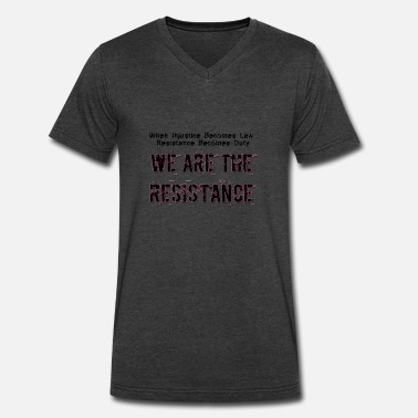 Resistance WE ARE THE RESISTANCE law and duty - Men's V-Neck T-Shirt