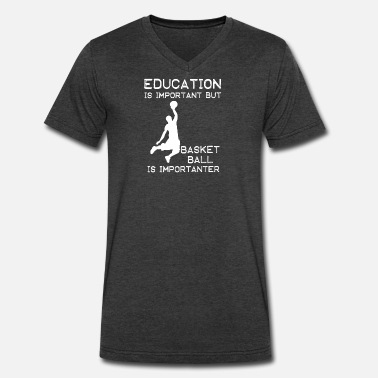 But Basketball Is Importanter Basketball is importanter than education - Men's V-Neck T-Shirt by Canvas