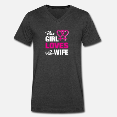 Wife For Her This girl loves her wife! - Men's V-Neck T-Shirt by Canvas