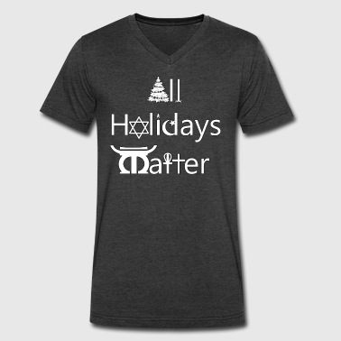 All_Holidays_Matter_-_white_with_black_border - Men's V-Neck T-Shirt by Canvas