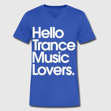 Hello Trance Music Lovers - Men's V-Neck T-Shirt by Canvas