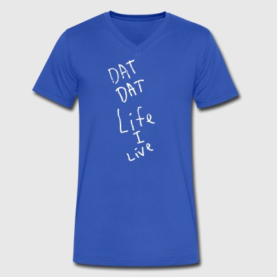 Dat Dat Life I Live // White Ink - Men's V-Neck T-Shirt by Canvas