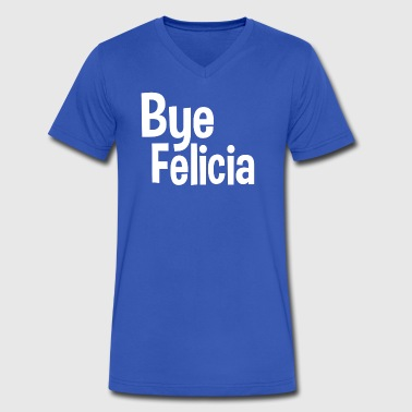 Bye Felicia - Men's V-Neck T-Shirt by Canvas