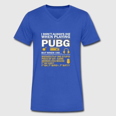 Pubg funny quote - Men's V-Neck T-Shirt by Canvas