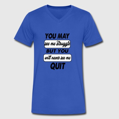 you may see me struggle - Men's V-Neck T-Shirt by Canvas