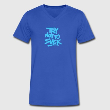 Try Not To Suck - Men's V-Neck T-Shirt by Canvas
